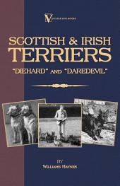 Scottish Terriers and Irish Terriers - Scottie Diehard and Irish Daredevil (a Vintage Dog Books Breed Classic)