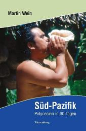 Süd-Pazifik: Polynesien in 90 Tagen
