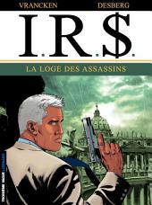 I.R.$. - Tome 10 - Loge des assassins (La)