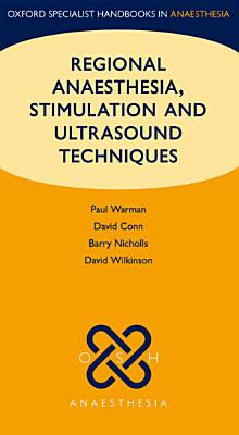 Regional Anaesthesia  Stimulation  and Ultrasound Techniques PDF