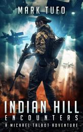 Indian Hill 1: Encounters - A Michael Talbot Adventure