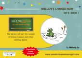 Melody's Chinese Now Set Two Book 1: For Young Learners