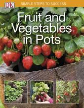 Simple Steps to Success: Fruit and Vegetables in Pots