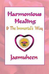 Harmonious Healing and the Immortal's Way