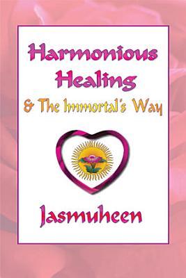 Harmonious Healing and the Immortal s Way