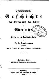 Synchronistische Geschichte der Kirke und der Welt im Mittelalter: Band 13