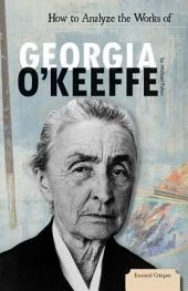 How to Analyze the Works of Georgia O'Keeffe