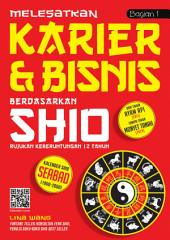 Melesatkan Karier & Bisnis Berdasarkan Shio: Menggapai Keberuntungan Berdasarkan Elemen Shio