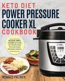 Keto Diet Power Pressure Cooker XL Cookbook