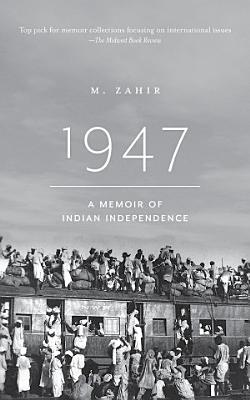 1947  A Memoir of Indian Independence PDF