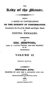 The Lady of the Manor: Being a Series of Conversations on the Subject of Confirmation Intended for the Use of Middle and Higher Ranks of Young Females, Volume 2
