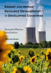 Energy and Human Resource Development in Developing Countries: Towards Effective Localization