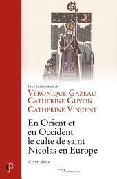 En Orient et en Occident le culte de saint Nicolas en Europe (Xe-XXIe siècle)