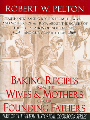 Baking Recipes of Our Founding Fathers