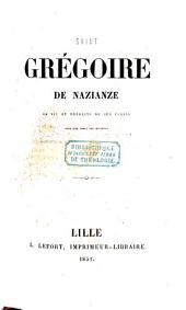 Grégoire de Naziance: sa vie et extraits de ses écrits