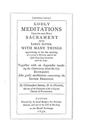 Godly Meditations Upon the Most Holy Sacrament of the Lord s Supper PDF