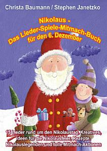 Nikolaus   Das Lieder Spiele Mitmach Buch f  r den 6  Dezember PDF