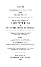 Secret Proceedings and Debates of the Convention Assembled at Philadelphia in the Year 1787 PDF