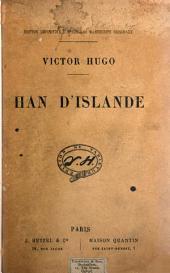 Han d'Islande. (Œuvres complètes, éd. définitive d'après les MSS. orig.).