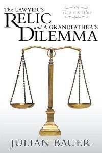 The Lawyer s Relic and A Grandfather s Dilemma Book