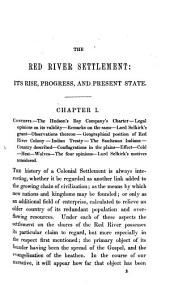The Red River Settlement: Its Rise, Progress, and Present State: With Some Account of the Native Races and Its General History, to the Present Day