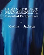 Human Resource Management: Essential Perspectives: Edition 6