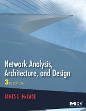 Network Analysis, Architecture, and Design: Edition 3