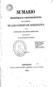Sumario històrico-cronològico, en verso, de los condes de Barcelona, con la cronología de estos soberanos, por instructión de la juventud catalana