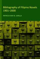 Bibliography of Filipino Novels  1901 2000 PDF