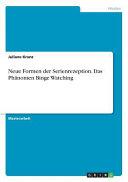 Neue Formen der Serienrezeption  Das Ph  nomen Binge Watching PDF