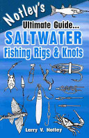 Notley's Ultimate Guide... Saltwater Fishing Rigs & Knots