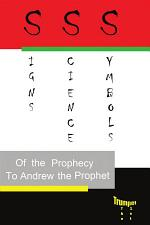 Signs, Science and Symbols of the Prophecy