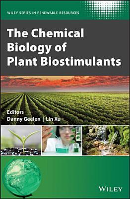 The Chemical Biology of Plant Biostimulants
