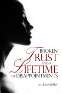 Broken Trust And A Lifetime Of Disappointments Book PDF