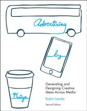 Advertising by Design: Generating and Designing Creative Ideas Across Media, Edition 2