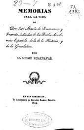 Memorias para la vida de Don José María de Zuaznavar y Francia, individuo de las Reales Academias Española, de la de la Historia, y de la Greco-latina