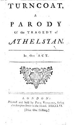 Turncoat  a Parody of the Tragedy of Athelstan  In One Act