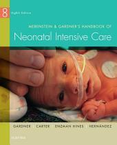 Merenstein & Gardner's Handbook of Neonatal Intensive Care - E-Book: Edition 8
