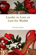 Loyalty to Love Or Lust for Wealth PDF