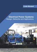 Electrical Power Systems  Design  Networks and Applications PDF
