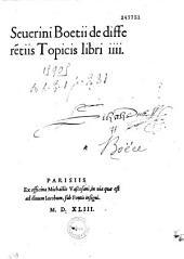 Seuerini Boetii de differentiis Topicis libri iiii