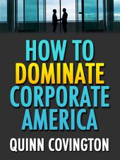 How To Dominate Corporate America (Career Advice From A Boss)