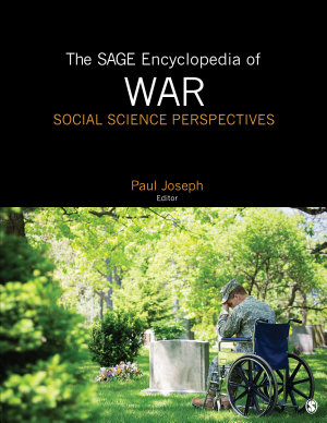 The SAGE Encyclopedia of War  Social Science Perspectives PDF