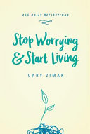 Stop Worrying   Start Living Book