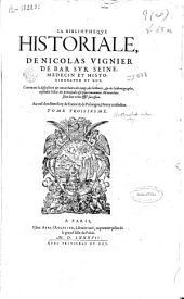 La bibliotheque historiale, de Nicolas Vignier ...: contenant la disposition & concordance des temps, des histoires, & des historiographes ... : tome troisiesme [sic]