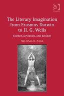 The Literary Imagination from Erasmus Darwin to H.G. Wells