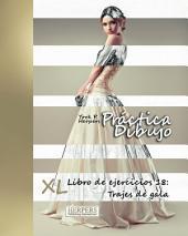 Práctica Dibujo - XL Libro de ejercicios 18: Trajes de gala
