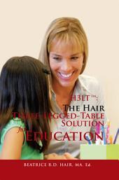 H3LT tm: The Hair Three-Legged-Table Solution for Education
