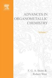 Advances in Organometallic Chemistry: Volume 7