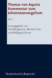 Thomas von Aquins Kommentar zum Johannesevangelium: Teil 1